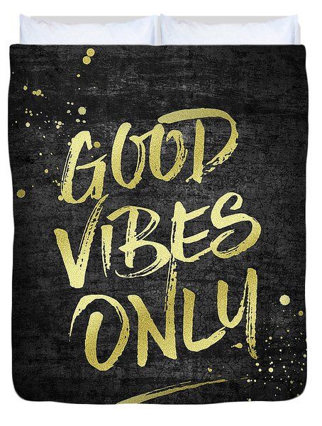 Good Vibes Only Gold Glitter Rough Black Grunge Duvet Cover
