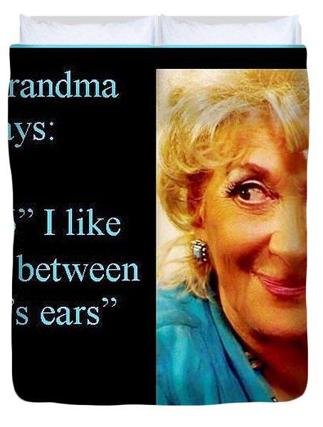 Grandma Says Duvet Cover