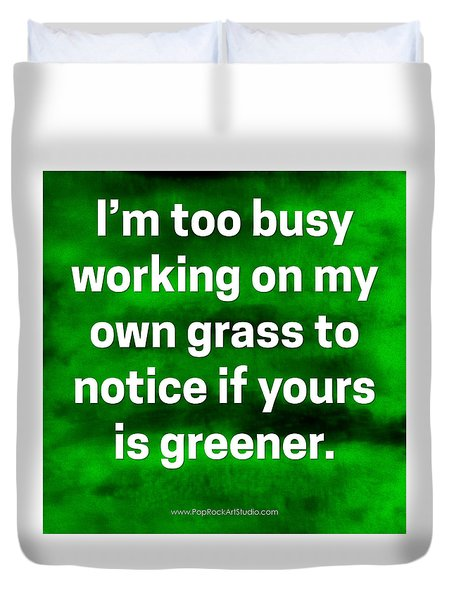 Duvet Cover featuring the digital art Grass Is Greener Quote Art by Bob Baker