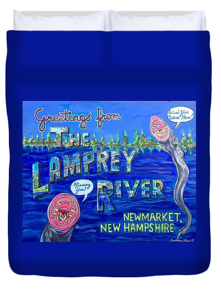 Greetings From The Lamprey River Duvet Cover