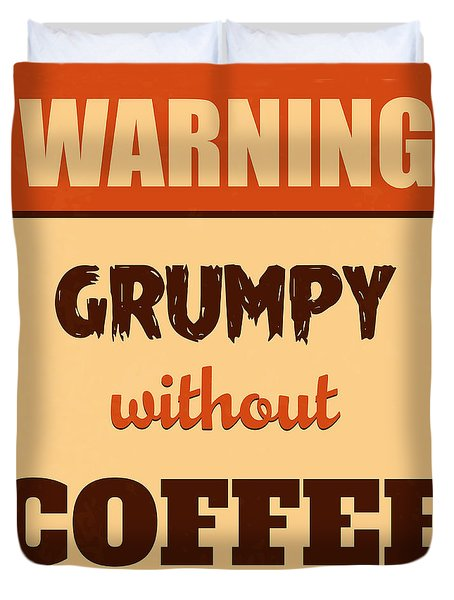 Grumpy Without Coffee Duvet Cover