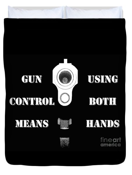 Gun Control Means Duvet Cover