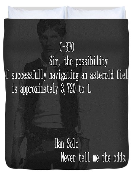 Duvet Cover featuring the mixed media Han Solo Never Tell Me The Odds by Dan Sproul