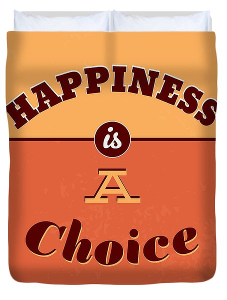 Happiness Is A Choice Duvet Cover