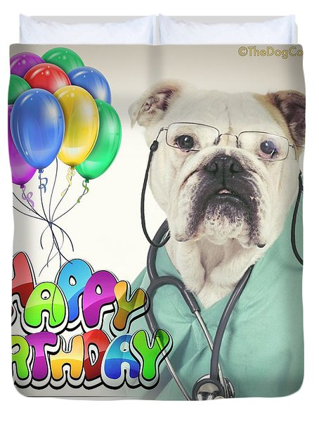 Happy Birthday From Your Dogtor Duvet Cover