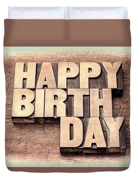 Happy Birthday Greetings In Wood Type Duvet Cover