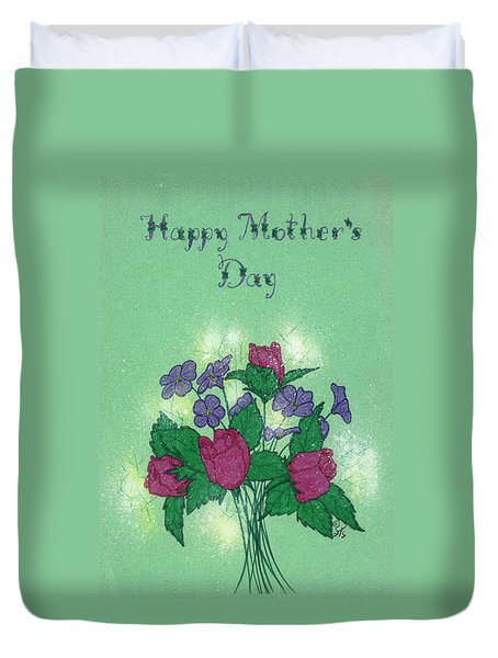 Happy Mother's Day  Duvet Cover