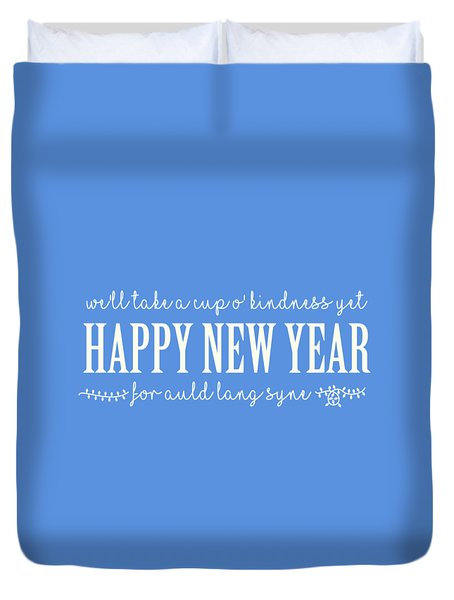 Duvet Cover featuring the digital art Happy New Year Auld Lang Syne Lyrics by Heidi Hermes