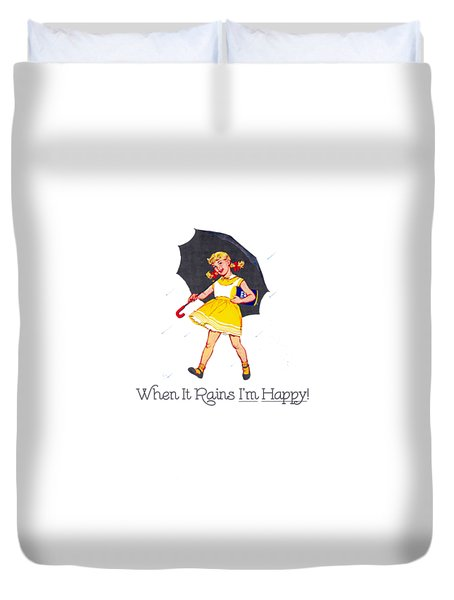 Happy When It Rains  Duvet Cover