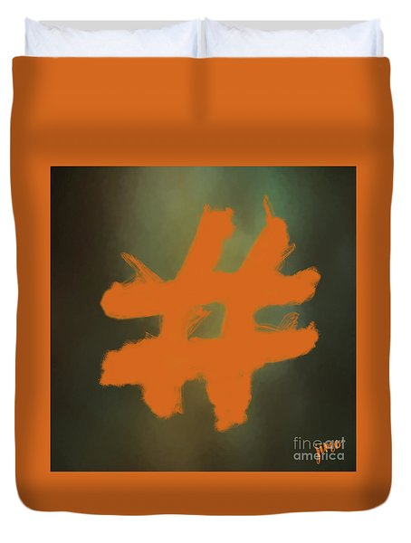 Duvet Cover featuring the digital art Hashtag by Jim  Hatch
