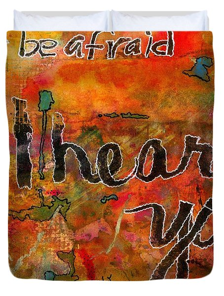 Have No Fear - I Hear You Duvet Cover by Angela L Walker