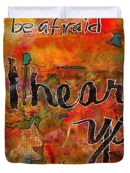 Have No Fear - I Hear You Duvet Cover