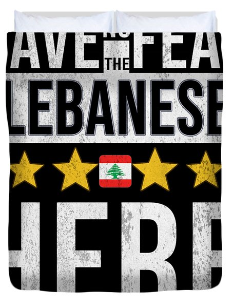 Have No Fear The Lebanese Is Here Duvet Cover
