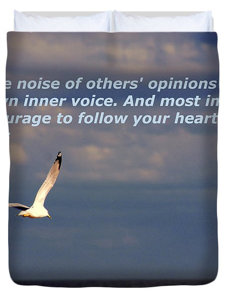 Have The Courage To Follow Your Heart Duvet Cover by Susanne Van Hulst