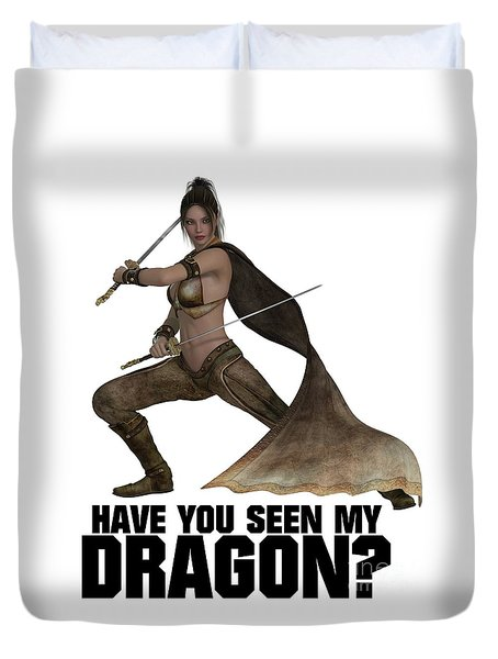 Have You Seen My Dragon? Duvet Cover