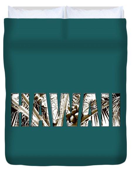 Hawaii Coconut Palm Type Duvet Cover by Kerri Ligatich
