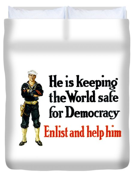 He Is Keeping The World Safe For Democracy Duvet Cover by War Is Hell Store