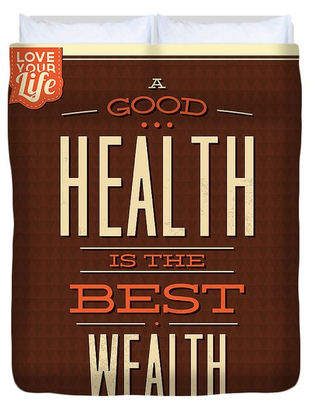 Health Is Wealth Duvet Cover