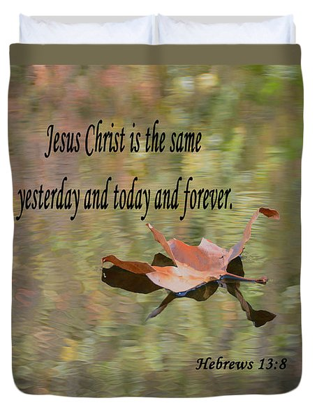 Hebrews 13 V 8 Duvet Cover
