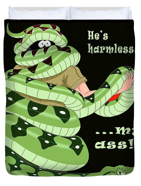 Hes Harmless My Ass Duvet Cover by Unknown