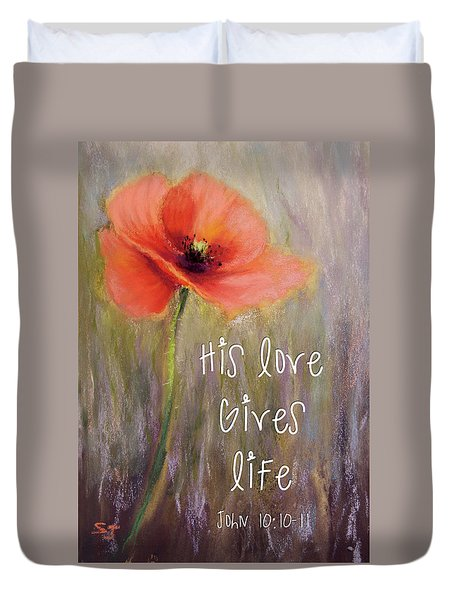 His Love Gives Life Duvet Cover