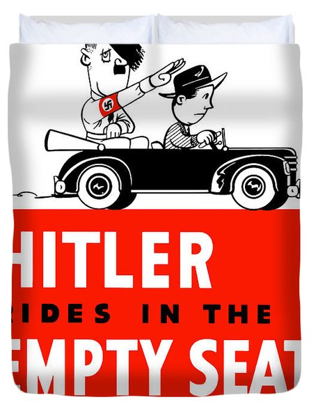 Hitler Rides In The Empty Seat Duvet Cover