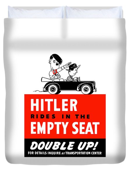 Hitler Rides In The Empty Seat Duvet Cover by War Is Hell Store