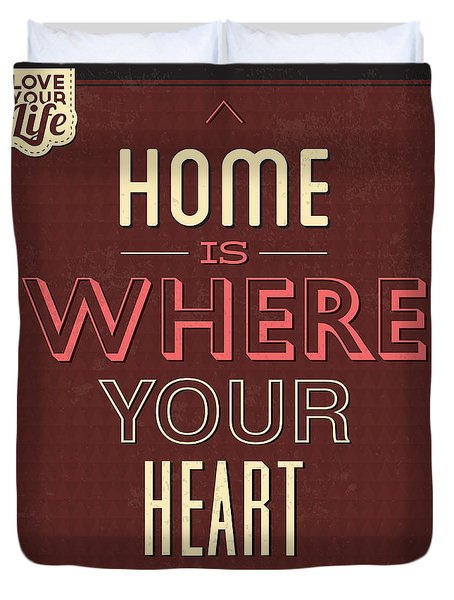 Home Is Were Your Heart Is Duvet Cover