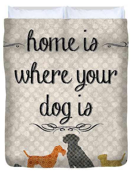 Home Is Where Your Dog Is-jp3039 Duvet Cover by Jean Plout