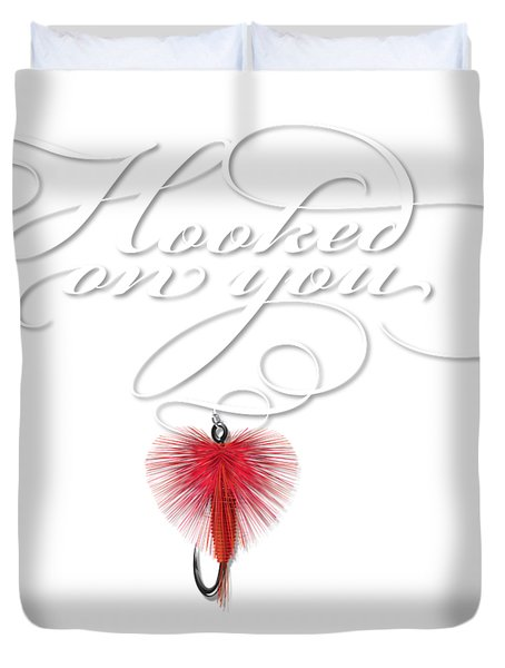 Hooked On You Duvet Cover