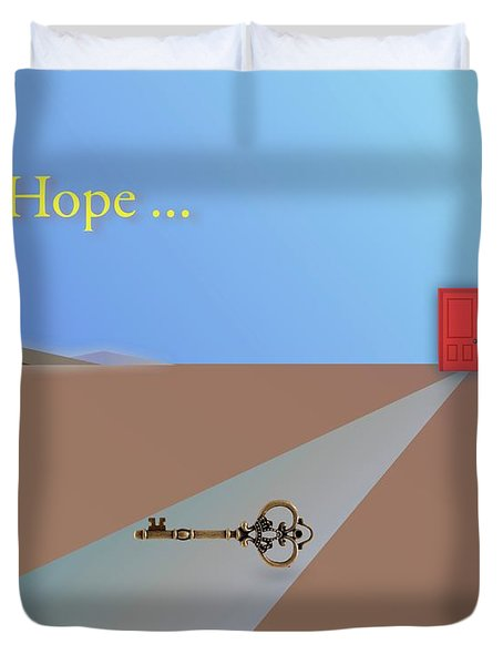 Hope Is A Choice Duvet Cover by Jack Eadon