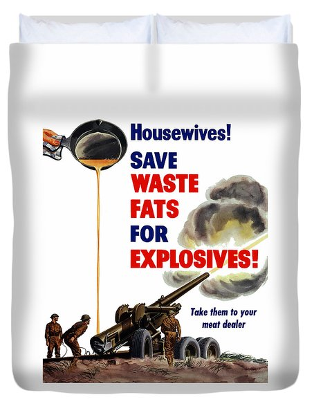 Housewives - Save Waste Fats For Explosives Duvet Cover by War Is Hell Store