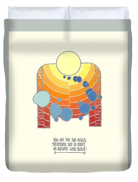 How Hot The Sun Glows Duvet Cover