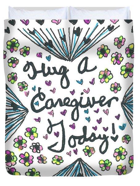 Hug A Caregiver Duvet Cover