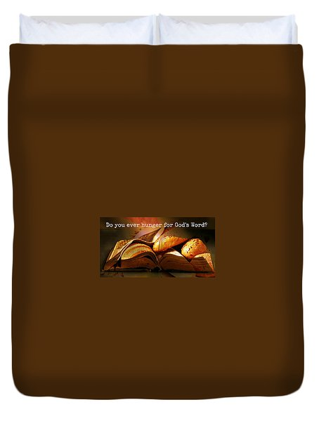 Hunger For Word Of God Duvet Cover
