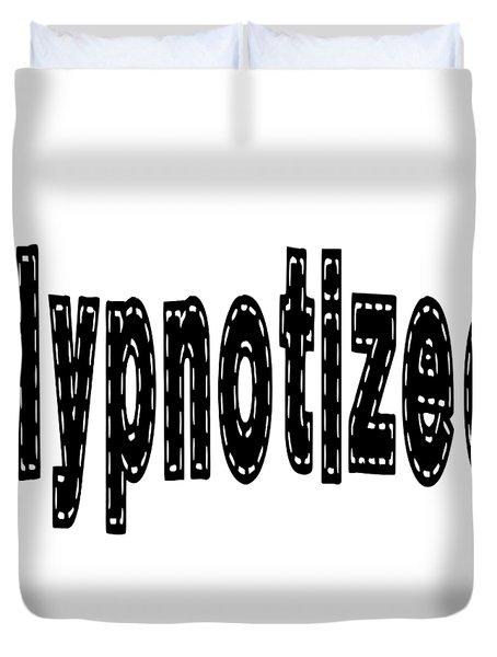 Hypnotized - Love Quote Print Duvet Cover