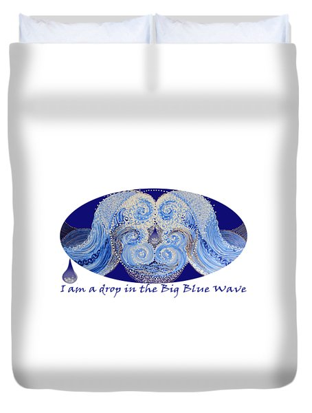 Duvet Cover featuring the painting I Am A Drop In The Big Blue Wave by Kym Nicolas