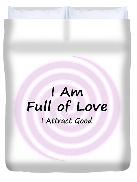 I Am Full Of Love Duvet Cover