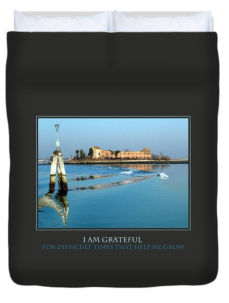 I Am Grateful For Difficult Times Duvet Cover by Donna Corless