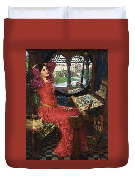 I Am Half Sick Of Shadows Said The Lady Of Shalott Duvet Cover