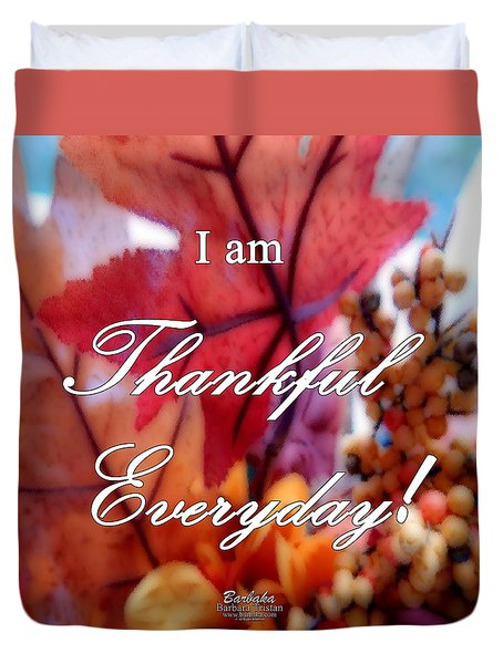 I Am Thankful # 6059 Duvet Cover by Barbara Tristan
