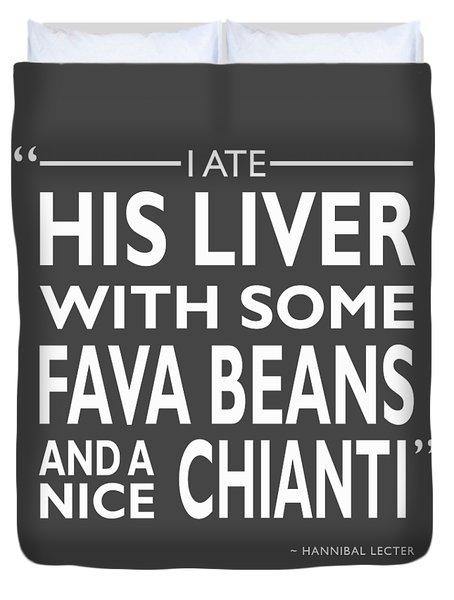 I Ate His Liver Duvet Cover