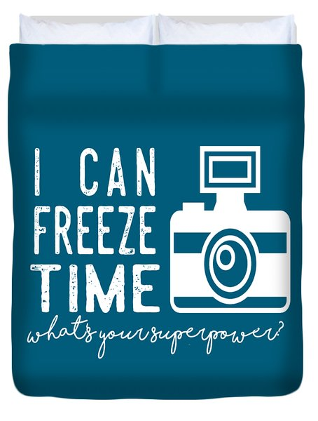 Duvet Cover featuring the photograph I Can Freeze Time by Heather Applegate