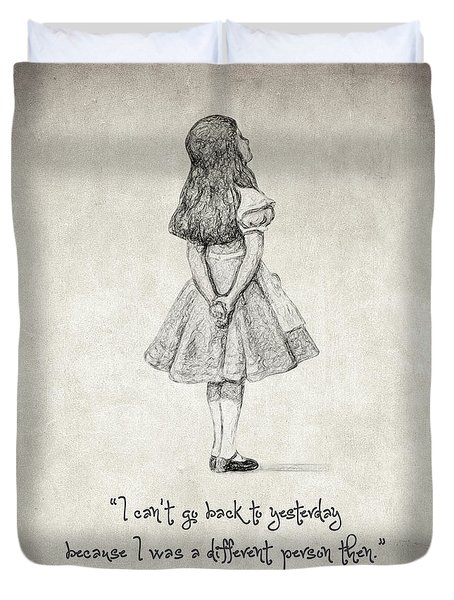 I Can't Go Back To Yesterday Quote Duvet Cover by Taylan Apukovska