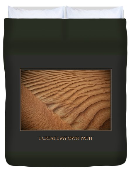 I Create My Own Path Duvet Cover by Donna Corless