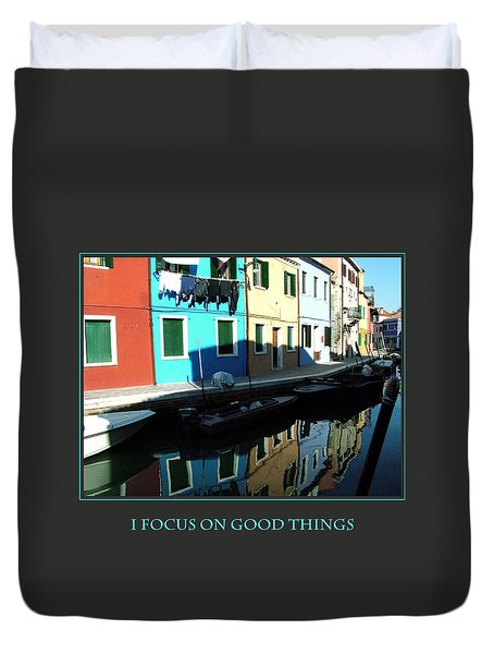 I Focus On Good Things  Duvet Cover by Donna Corless