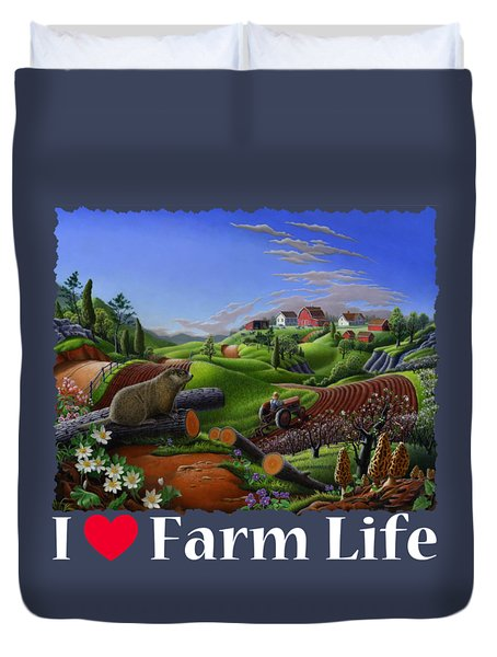 I Love Farm Life T Shirt - Spring Groundhog - Country Farm Landscape 2 Duvet Cover by Walt Curlee