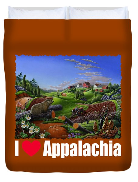 I Love Appalachia T Shirt - Spring Groundhog - Country Farm Landscape Duvet Cover