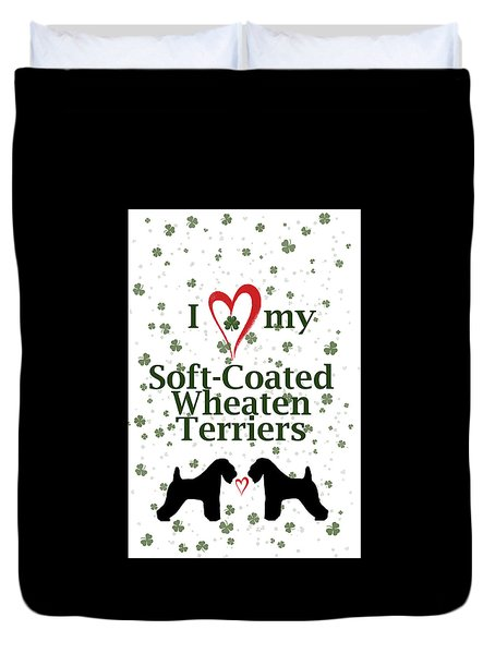 I Love My Soft Coated Wheaten Terriers Duvet Cover