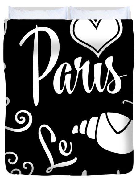 I Love Paris In The Morning Duvet Cover
